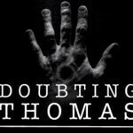 Doubting Thomas Got A Bad Press!