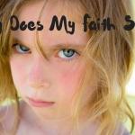 Why Does My Faith Suck?