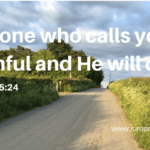 The One Who Calls You Is Faithful